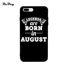 Legends Are Born In August Covers For Apple 6s plus Glaze For Iphone Case 7 Plus 7 8 X 8Plus Soft TPU Case For Iphone 6 6plus 6s