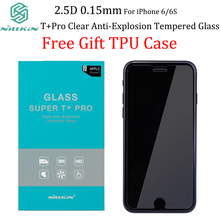 For iPhone 6 Screen Protector NILLKIN 0.15mm 2.5D T+ Pro Clear Anti-Explosion Tempered Glass For iPhone 6S Gift Tpu case