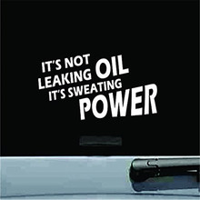 It's Not Leaking Oil It's Sweating Power Vinyl Decal Sticker Funny Car Bumper Die Cut Sticker White toy stickers laptop decal