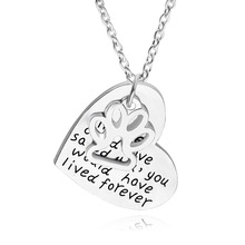 If love could have saved you,you would have lived forever Necklaces Cat Dog Paw Print Animal foot Heart Necklace Pet lovers gift