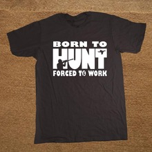 Born To Hunt Forced To Work Farmer  Funny T Shirt Tshirt Men Cotton Short Sleeve T-shirt Top Tees Camiseta