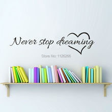 Never Stop Dreaming Quote Wall stickers Rome Decor Removable Vinyl Wall Art Decal(China)