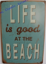 "Free shipping Vintage Printed Wall Sign ""Life Is Good at the Beach"" Tin Sign Bar Sign Metal Poster Wall Decoration, 30x20cm"