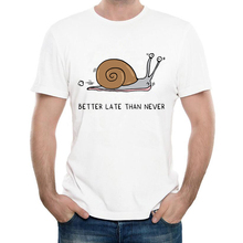 2017 Funny Snail Mail T-Shirt Summer Men's Custom Better late than never Printed T Shirt High Quality Hipster Male Tee Tops