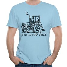 LEQEMAO This is how I roll funny Farmer or Farming Tractor 2017 design men's t shirt(China)