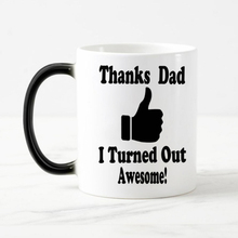 Funny text thanks Dad  Color Changing cup mug Magic heat sensitive Coffee Mug Tea Cup gift for Father Free Shipping