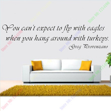 26x96cm You Can't Expect to Fly With Eagles When You Hang Around With Turkeys Vinyl Wall Decals Quote Wall Stickers Home Decor