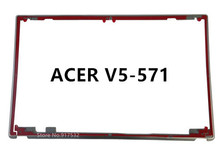 Free shipping New For Acer Aspire V5-571 Lcd Touch Screen Bezel Trim Piece 15.6""