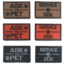 30PCS Embroidered ASK TO PET SERVICE DOG Hook&Loop Badge Emblem Military Morale Badges Embroidery Badge Wholesale