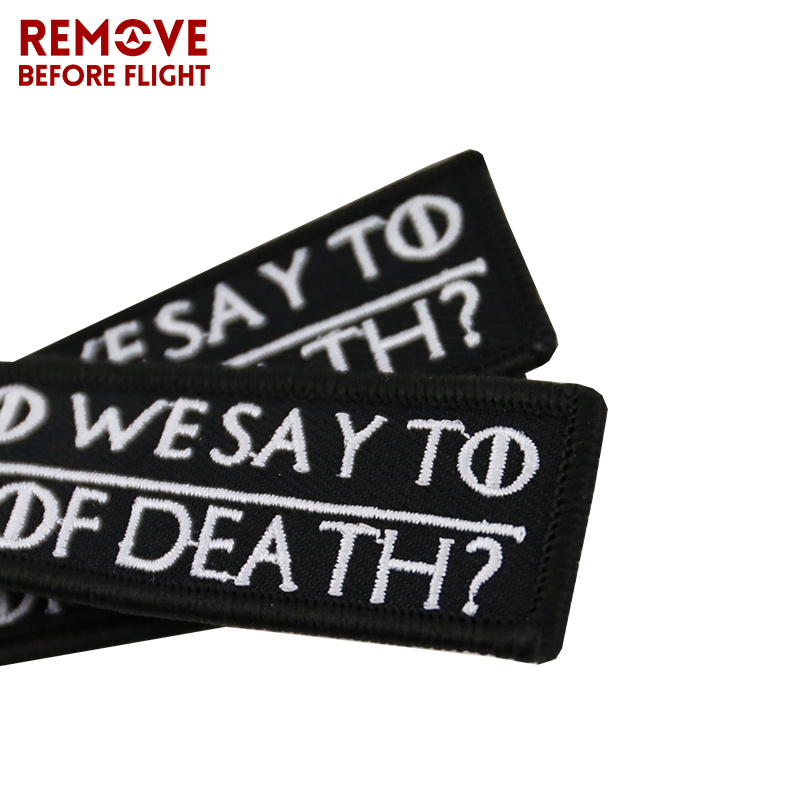 Remove Before Flight Chaveiro Key Chains Embroidery Keychain for Motorcycle Key Tag WHAT DO WE SAY TO THE GOD OF DEATH Chaveiro (10)