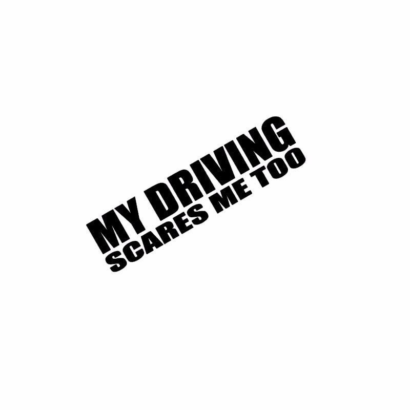 Funny MY DRIVING SCARES ME TOO Car/Window/Van JDM EURO Vinyl Decal Sticker