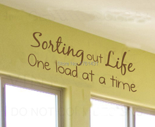 Sorting Out Life One Load At A Time Laundry Room decoration wall art decals living room decoration wall paper