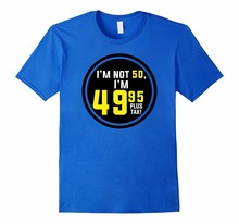 2017 New Arrival Novelty Design Funny Fifty T-shirt, Birthday, I'm Not 50 by Zany Brainy hot sale Streetwear tees(China)