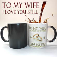 To my wife or husband,i loved you, wedding anniversary gift,suprise gift magic color changing mug best gift for your honey(China)