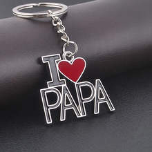2017 Hot Selling 1Pc I Love Papa Creative Metal Keychain Keyring Key Chain Cute Family Father's Day(China)