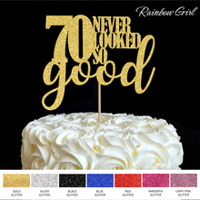 70 never looked so good Cake Topper 70th Birthday Party Decorations Many Color Glitter Cake Accessory Anniversary Decor Supplies(China)