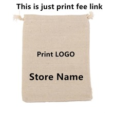 Linen Cotton/ Velvet/ Jute Bag print Logo fee need $33 (just print fee not including bag fee 500pcs ) this is only print fee