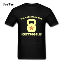 Real Women Train With Kettlebells Male T Shirt Cotton Short Sleeve O Neck Tshirt Man's Clothes 2017 Wholesale T-shirt For Adult
