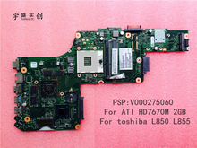 Free shipping For Toshiba Satellite L850 L855 Motherboard V000275060 ( For ATI 7670M video card 2GB ) DK10FG-6050A2491301-MB-A02