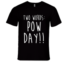 Two Words Pow Day Fun Winter Lover Skiiing Snow Powder T Shirt Women Men Funny Graphic t shirt  Tops TEES