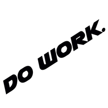 Do work. vinyl decal funny dope JDM stickers illest car window graphic boosted(China)