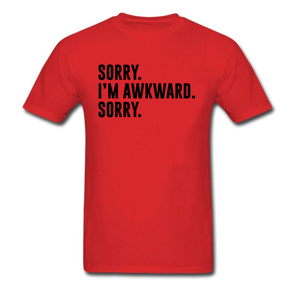 Sorry. Im Awkward. Sorry Cool Summer/Fall All Cotton O Neck Mens Tops Shirt Europe Tops & Tees Special Short Sleeve T Shirt Sorry. Im Awkward. Sorry red