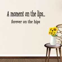 A Moment On The Lips Forever On The Hips Wall Stickers Large Vinyl Removable Sentence Living Room Decor
