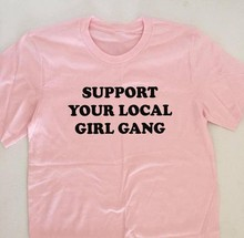 Support your local girl gang Girl Gang Girl Power Tumblr, The Future is Female Feminist T shirt girls pink t shirt casual tees