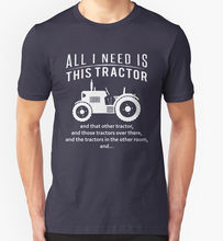 ALL I NEED IS THIS TRACTOR T SHIRT FUNNY SLOGAN JOKE BIRTHDAY GIFT FARM FARMER Casual T-Shirt Male Short Sleeve Pattern