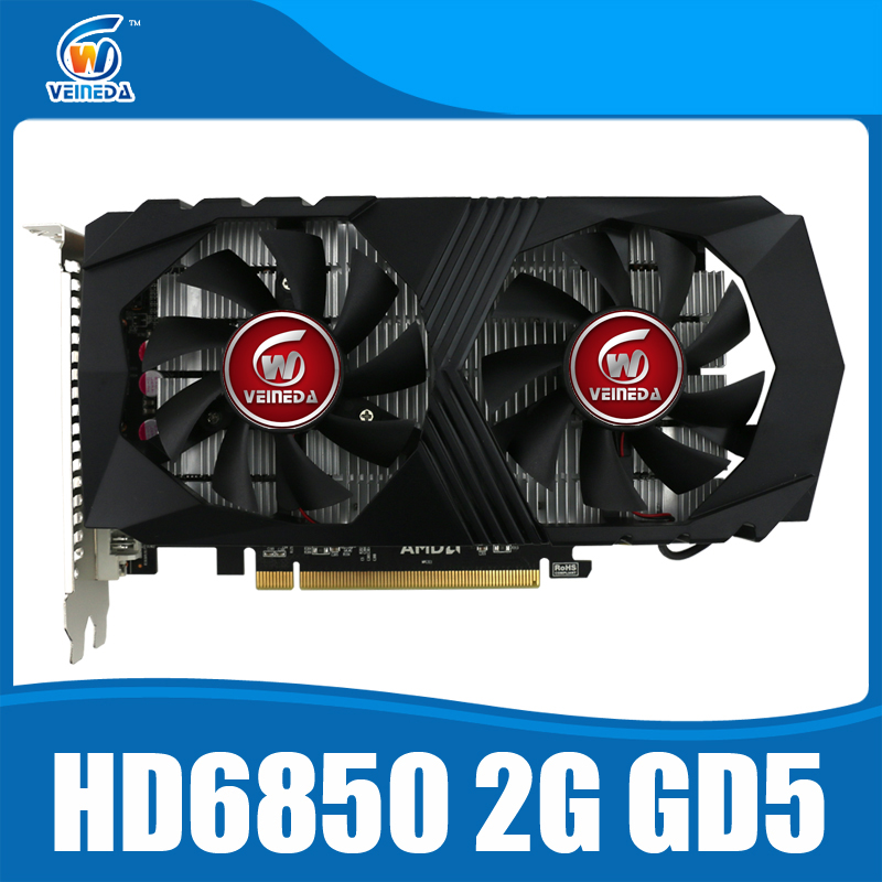 Original GPU Veineda Graphic card HD6850 2GB GDDR5 256Bit Game Video Card HDMI VGA DVI for ATI Radeon InstantKill GTX650,GT730(China (Mainland))