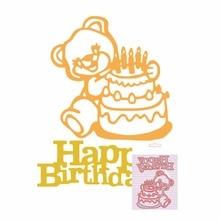 С Днем Рождения Торт медведь металлический умирает Резка украсить Скрапбукинг Craft умереть порезы штамп Тиснение Бумага карты трафарет(China)