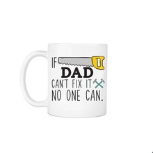If Dad Can't Fix It No One mugs beer travel milk cup porcelain coffee mug tea cups home decor novelty friend gift birthday gifts