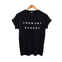 From Art School T Shirt Women Tumblr Clothing Hipster Female Tshirt 2017 New Product Black White Tee Shirt Femme(China)