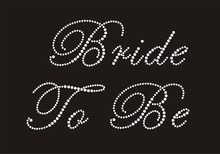 Bride to be hot fix motif for wedding party, iron on transfer motif, rhinestone transfer, free shipping
