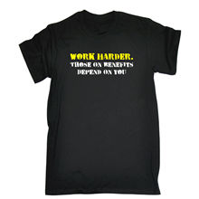 Work Harder Those Benefits Depend You T-SHIRT Dole Social Joke Birthday Gift T Shirt Cotton Men Short Sleeve Tee Shirts(China)
