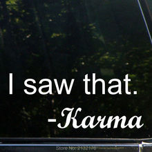 "I Saw That - Karma (8"") Funny Die Cut Decal Bumper Sticker For Windows, Cars, Trucks, Laptops, Etc."