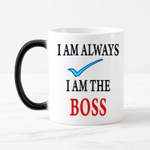 Free shipping Funny words Change color Coffee mugs heat sensitive Magic Tea Cup mug gift I always right I am the boss