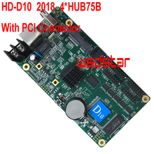 HD-D10+PCI Connector 2018 Hot Sales USB asynchronous full color LED screen control card 4*HUB75B 384*64 4*HUB75 D10(China)