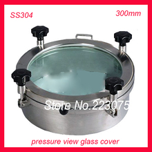New arrival 300mm SS304 Circular manhole cover with pressure Round tank manway door Full view glass cover with good connection(China)
