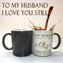 To my husband, wedding anniversary gift ,coffee mug magic color changing mug best gift for your husband
