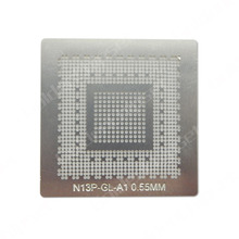 N13P-GL-A1 0.55MM Best Quality Components BGA Reball Rework Directly Heat Stencils Free Shipping