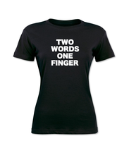 Two Words One Finger Womens T-Shirt Black Graphic Tee 100% Cotton Hip Hop Style Casual Top Tees New Summer Arrivals T Shirt