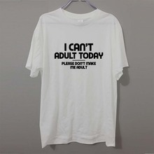 I CAN'T ADULT TODAY PRINTED MENS SLOGAN T SHIRT FUNNY HUMOUR JOKE TEE GIFT IDEA