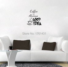 Coffee is Always a Good Idea Decor home decoration wall art decals living room wall pictures kitchen wall sticker quote(China)
