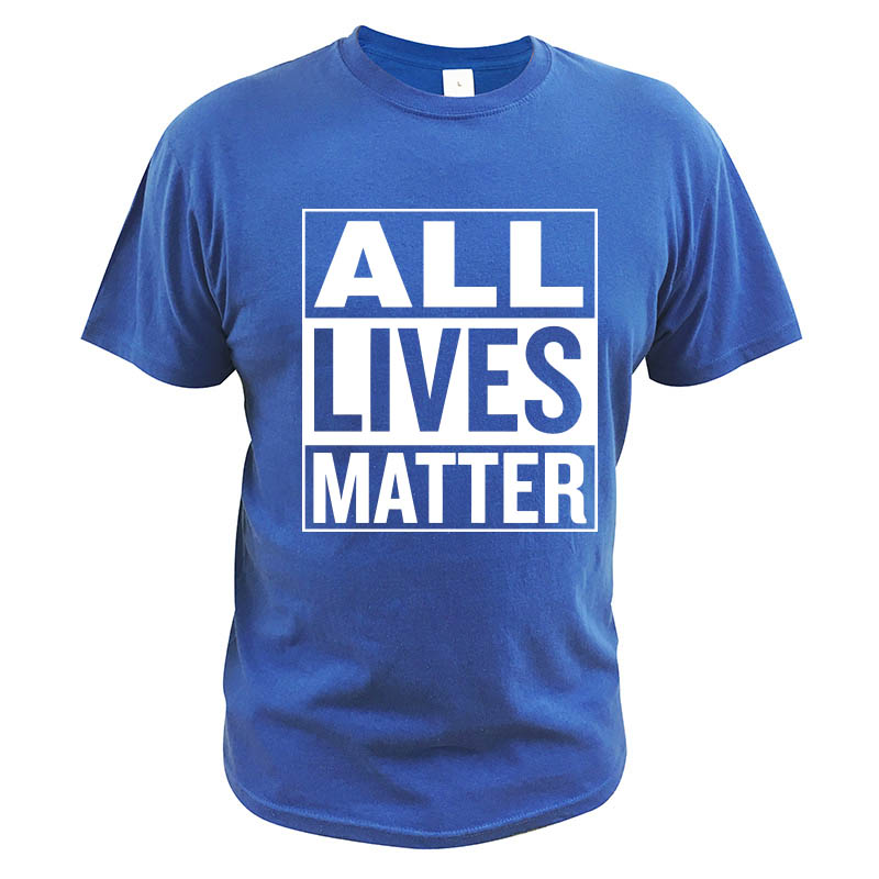 All Lives Matter Justice for All Equality T Shirt 100% Cotton Summer Comfortable Breathable Tee shirt