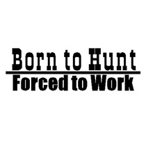 New Fashion Forced To Work Born To Hunt Welcome Decal Children'S Wall Decoration Sticker 0282 For Kids Room(China)