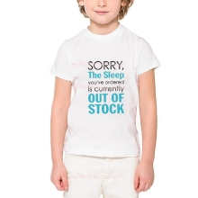 The Sleep You've Ordered is Out of Stock T Shirt Funny Children Clothing Girls 2-12Y T-Shirt Summer Baby Boys Tees ETM-R2043
