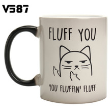 Heat Color Changing Coffee Mug Ceramic Cup Fluff You You Fluffin' Fluff Cat Mugs Tea Water Holder Drinkware Novelty Gifts(China)