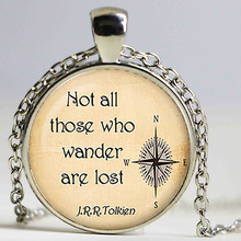 Not all those who wander are lost J.R.R.Tolkien Quote Pendant. Quote Necklace. Quote jewelry. Birthday gift