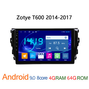 4G+64G 9 inch car radio IPS for Zotye T600 2014 2017 autoradio android coche audio auto stereo T 600 GPS navigator multimedia FM image